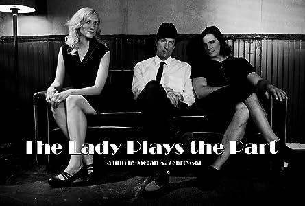 Film engelsk teksting gratis nedlasting The Lady Plays the Part  [1280p] [1680x1050] [1280x720p] by Megan Zebrowski