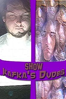 Show Kafka's Dudes (2018– )