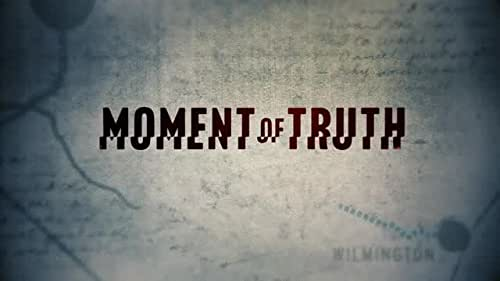 Moment of Truth - First Look