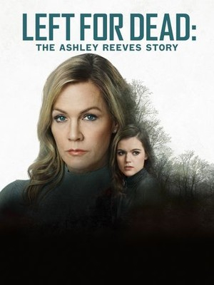 watch Left for Dead: The Ashley Reeves Story on soap2day