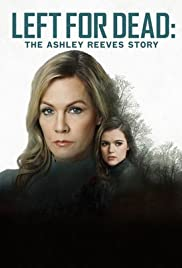 Left for Dead The Ashley Reeves Story