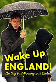 Wake Up England! The Day that Morning was Broken Poster