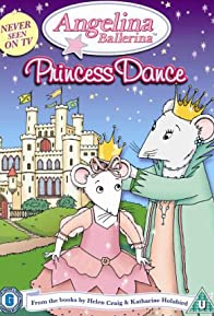 Primary photo for Angelina Ballerina: Angelina's Princess Dance
