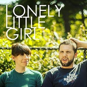 Peculiar Gentlemen: Lonely Little Girl