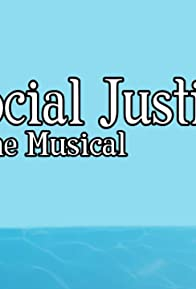 Primary photo for Social Justice: The Musical