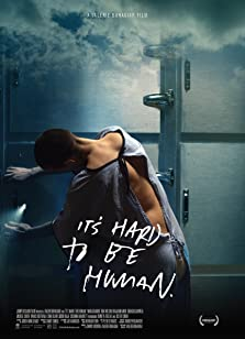 It's Hard to Be Human (2018)