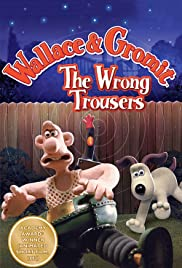 The Wrong Trousers (1993) Poster - Movie Forum, Cast, Reviews