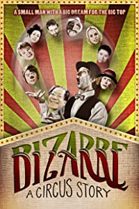Dvd movie direct download Bizarre: A Circus Story by [1280p]