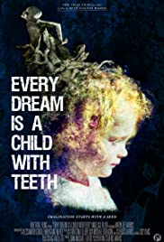 Every Dream is a Child with Teeth Poster