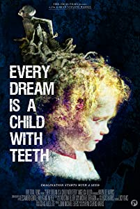 Watch online movie all the best 2016 Every Dream is a Child with Teeth by none [1280x720]