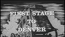 First Stage to Denver
