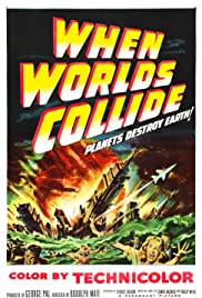 When Worlds Collide (1951) Poster - Movie Forum, Cast, Reviews