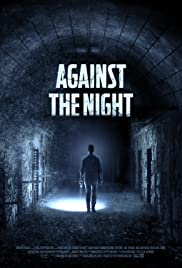 Against The Night (2017) Full Movie Watch Online HD