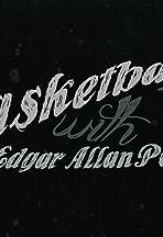 Basketball with Edgar Allan Poe