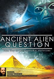 Ancient Alien Question: From UFOs to Extraterrestrial Visitations Poster