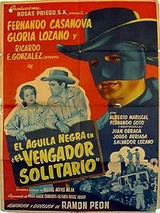 El aguila negra en 'El vengador solitario' Mexico