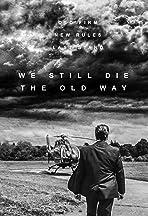 We Still Die the Old Way