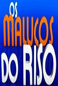 Primary photo for Os Malucos do Riso