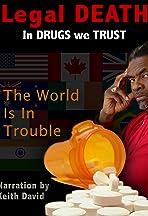 Legal Death: In Drugs We Trust