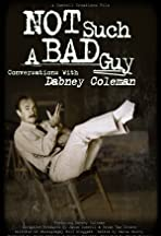 Not Such a Bad Guy: Conversations with Dabney Coleman