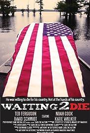 Waiting 2 Die Poster