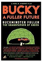 Bucky A Fuller Future