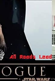 All Roads Lead to Rogue One Poster