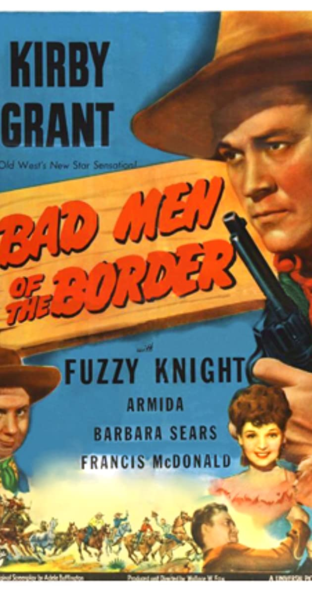 Bad Men Of The Border (1945)   IMDb