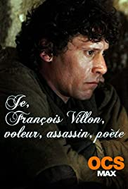 Je, François Villon, voleur, assassin, poète Poster