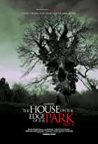 The House on the Edge of the Park: Part II