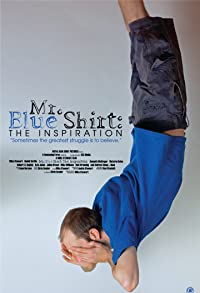 Primary photo for Mr. Blue Shirt: The Inspiration