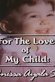 For the Love of My Child: The Anissa Ayala Story Poster