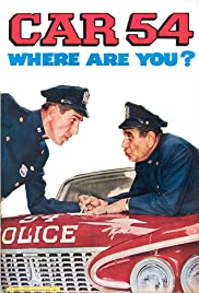 Car 54, Where Are You? Poster - TV Show Forum, Cast, Reviews