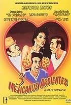 Tres Mexicanos ardientes