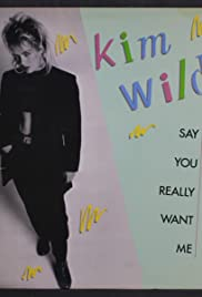 Kim Wilde: Say You Really Want Me Poster