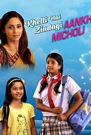 Khelti Hai Zindagi Aankh Micholi (TV Series 2013– ) - IMDb