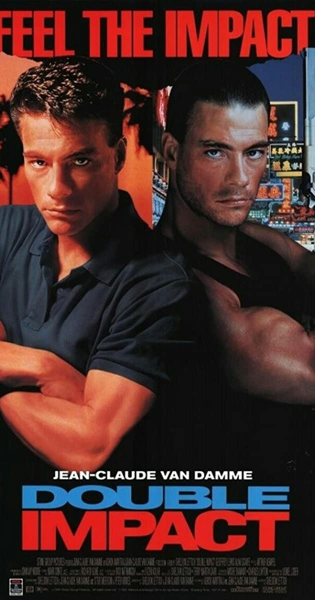 jean claude van damme double impact Jean claude van damme plays a dual role as alex and chad, twins separated at the death of their parents chad is raised by a family retainer in paris, alex becomes a petty crook in hong kong seeing a picture of alex, chad rejoins him and convinces him that his rival in hong kong is also the man who.