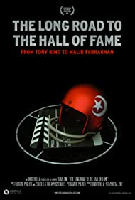 The Long Road to the Hall of Fame: From Tony King to Malik Farrakhan (2015)