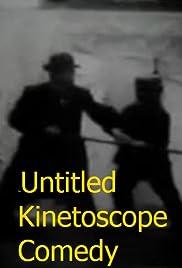Untitled Kinetoscope Comedy (1895) - IMDb