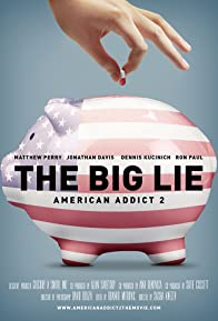 Primary photo for The Big Lie: American Addict 2