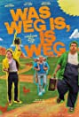 Was weg is, is weg (2012) Poster