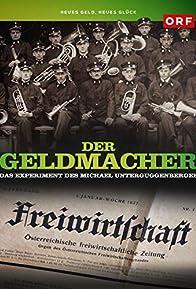 Primary photo for Der Geldmacher - Das Experiment des Michael Unterguggenberger