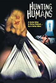 Hunting Humans (2002) Poster - Movie Forum, Cast, Reviews