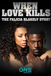 Primary photo for When Love Kills: The Falicia Blakely Story