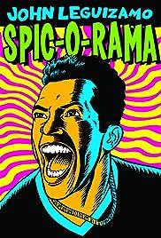 John Leguizamo: Spic-O-Rama Poster