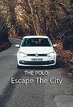 The Polo: Escape the City