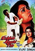 Kabhi Ajnabi Thé