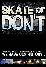 Skate or Don't