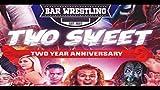 Bar Wrestling 38: Two Sweet