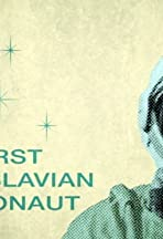 The First Yugoslavian Cosmonaut